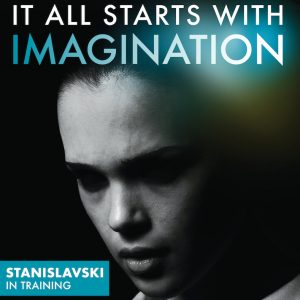 Stanislavski In Training Book. It All Starts With Imagination. Stanislavski In Training. A book for drama students, drama teachers and non drama specialist full of drama exercises and methodology teaching Stanislavski's techniques.